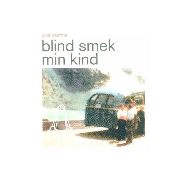 Blind smek min kind