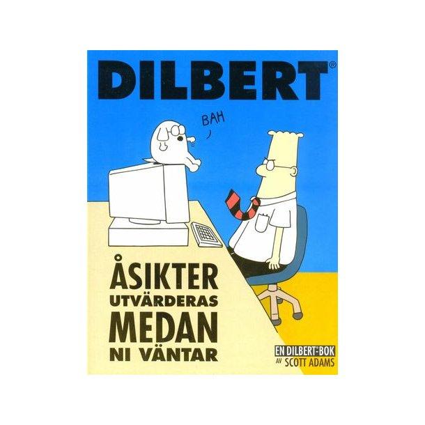 Dilbert - Åsikter utvärderas