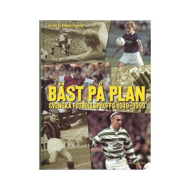Bäst på plan - svenska fotbollsproffs 1949-1999