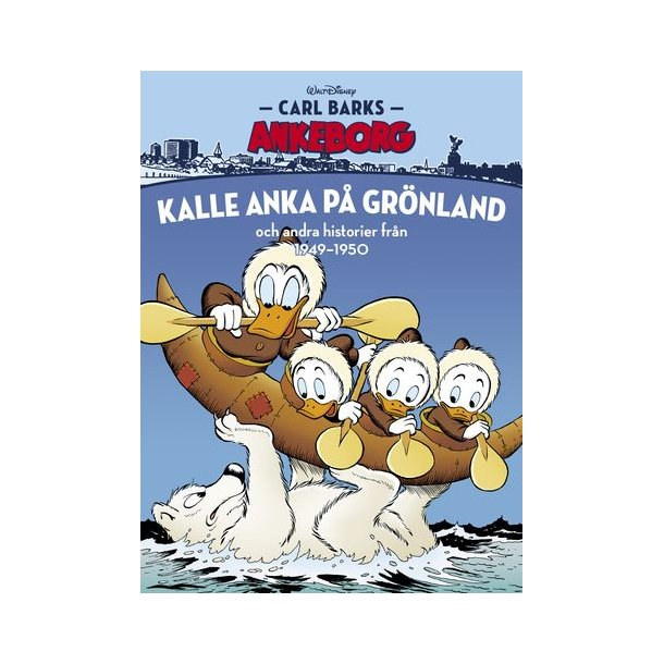 Carl Barks Ankeborg 25 - Kalle Anka på Grönland